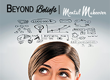 Beyond Beliefs | Give Yourself A Mental Makeover